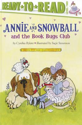 Annie and Snowball and the Book Bugs Club By Rylant, Cynthia/ Stevenson, Su?e (ILT)