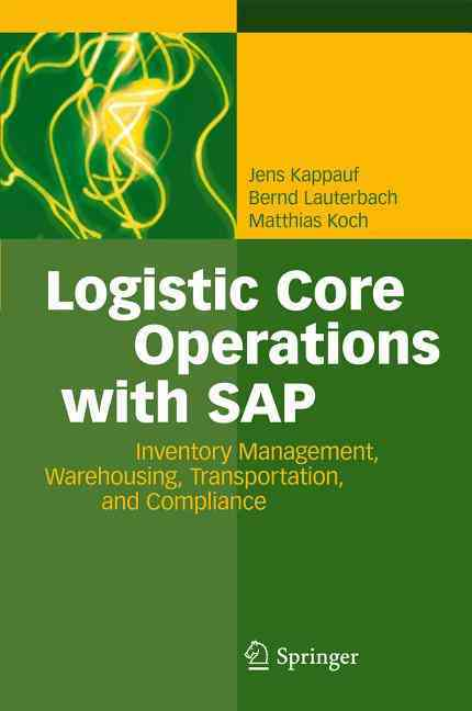 Logistic Core Operations With Sap By Kappauf, Jens/ Lauterbach, Bernd/ Koch, Matthias